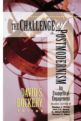 The Challenge of Postmodernism: An Evangelical Engagement
