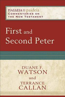 First and Second Peter: Paideia: Commentaries on the New Testament