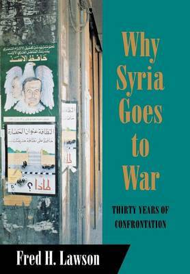 Why Syria Goes to War: Thirty Years of Confrontation