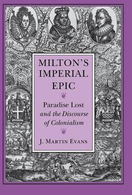Milton's Imperial Epic:  Paradise Lost  and the Discourse of Colonialism