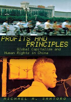 Profits and Principles: Global Capitalism and Human Rights in China