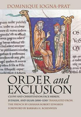 Order and Exclusion: Cluny and Christendom Face Heresy, Judaism, and Islam (1000-1150)