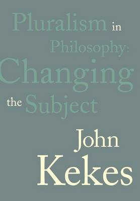 Pluralism in Philosophy: Changing the Subject