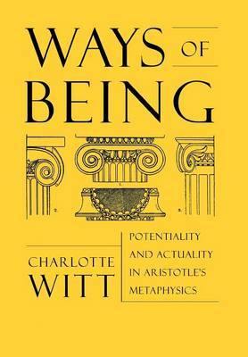 Ways of Being: Potentiality and Actuality in Aristotle's Metaphysics