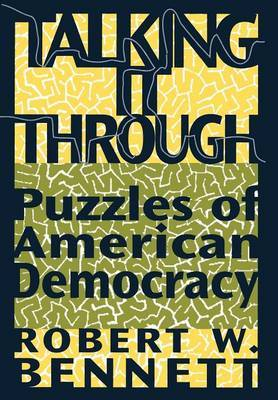 Talking it Through: Puzzles of American Democracy