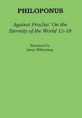 Against Proclus'  On the Eternity of the World 12-18