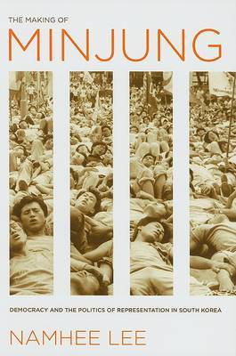 The Making of Minjung: Democracy and the Politics of Representation in South Korea