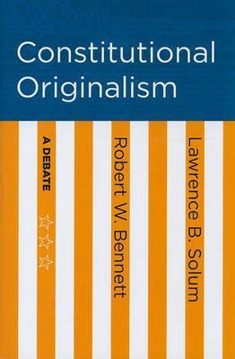 Constitutional Originalism: A Debate
