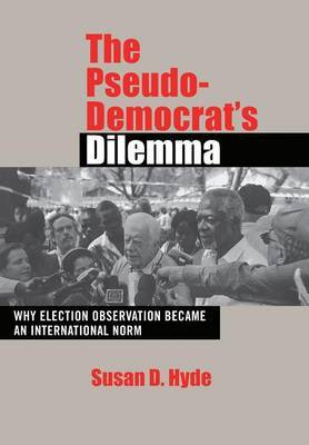 The Pseudo-Democrat's Dilemma: Why Election Observation Became an International Norm