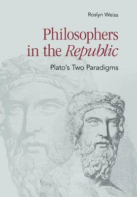 Philosophers in the  Republic : Plato's Two Paradigms