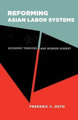 Reforming Asian Labor Systems: Economic Tensions and Worker Dissent