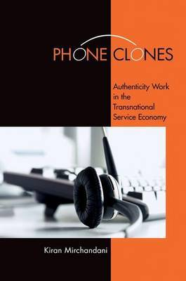 Phone Clones: Authenticity Work in the Transnational Service Economy