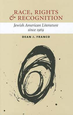 Race, Rights, and Recognition: Jewish American Literature Since 1969