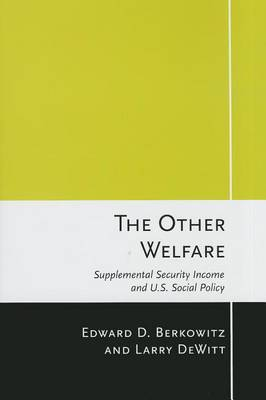 The Other Welfare: Supplemental Security Income and U.S. Social Policy