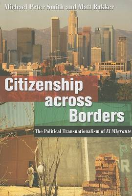 Citizenship Across Borders: The Political Transnationalism of el Migrante: Version 2