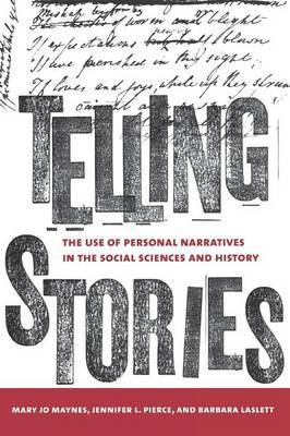 Telling Stories: The Use of Personal Narratives in the Social Sciences and History