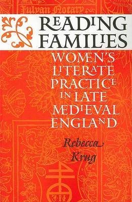 Reading Families: Women's Literate Practice in Late Medieval England