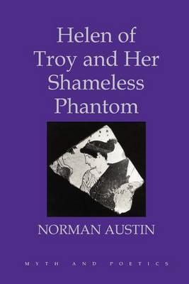 Helen of Troy and Her Shameless Phantom