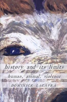History and Its Limits: Human, Animal, Violence