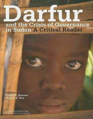Darfur and the Crisis of Governance in Sudan: A Critical Reader