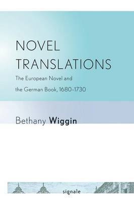 Novel Translations: The European Novel and the German Book, 1680-1730