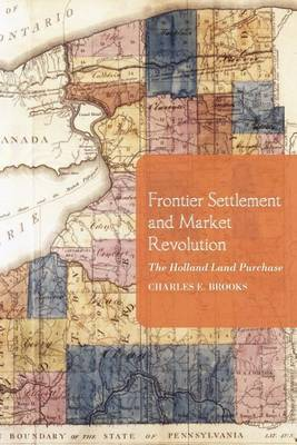 Frontier Settlement and Market Revolution: The Holland Land Purchase