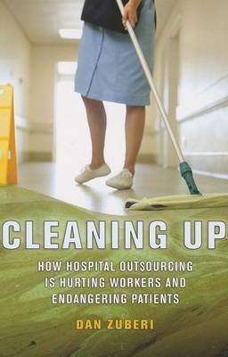Cleaning Up: How Hospital Outsourcing is Hurting Workers and Endangering Patients