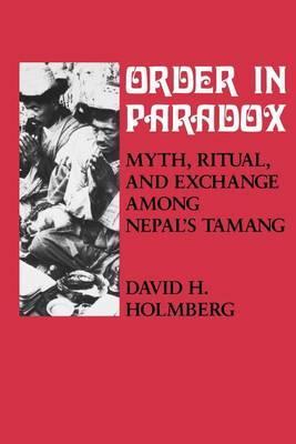 Order in Paradox: Myth and Ritual Among Nepal's Tamang