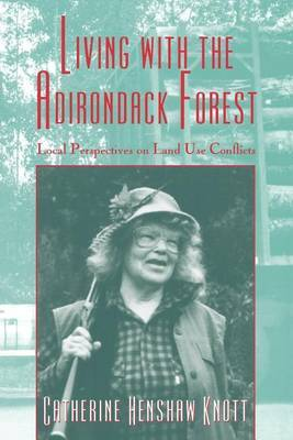 Living with the Adirondack Forest: Local Perspectives on Land-Use Conflicts
