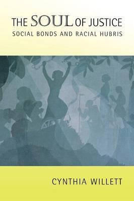 The Soul of Justice: Social Bonds and Racial Hubris