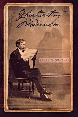 Ghostwriting Modernism