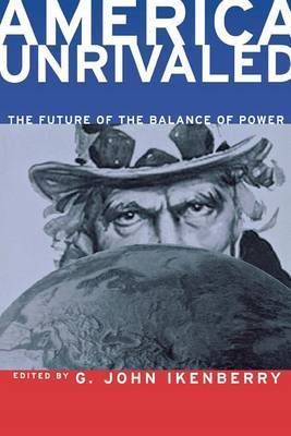America Unrivaled: The Future of the Balance of Power