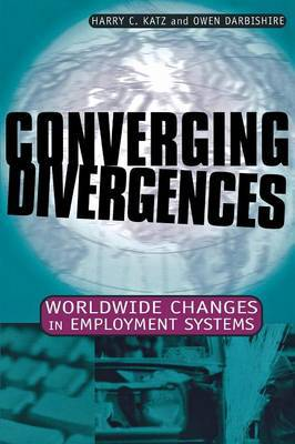 Converging Divergences: Worldwide Changes in Employment Systems
