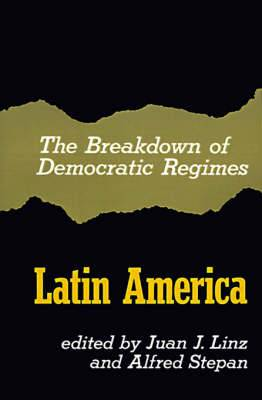 The Breakdown of Democratic Regimes: Latin America