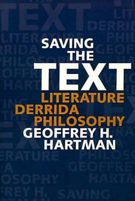 Saving the Text: Literature/Derrida/Philosophy