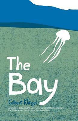 The Bay: A Naturalist Discovers a Universe of Life Above and Below the Chesapeake
