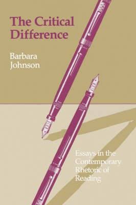 The Critical Difference: Essays in the Contemporary Rhetoric of Reading