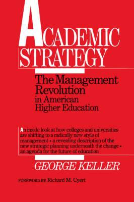 Academic Strategy: The Management Revolution in American Higher Education