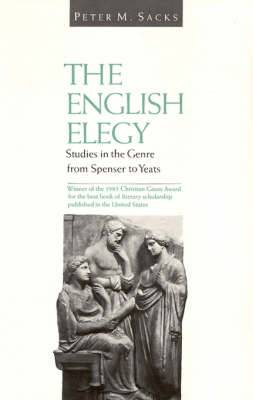 The English Elegy: Studies in the Genre from Spenser to Yeats