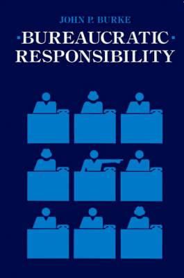Bureaucratic Responsibility