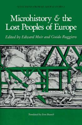 Microhistory and the Lost Peoples of Europe: Selections from Quaderni Storici