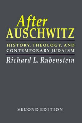 After Auschwitz: History, Theology, and Contemporary Judaism