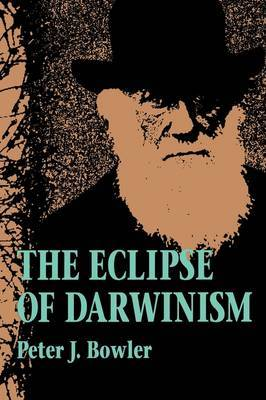 The Eclipse of Darwinism: Anti-Darwinian Evolution Theories in the Decades around 1900