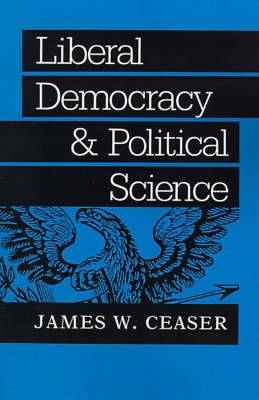 Liberal Democracy and Political Science