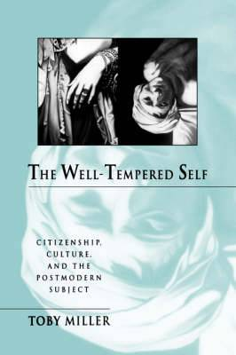 The Well-tempered Self: Citizenship, Culture and the Postmodern Subject