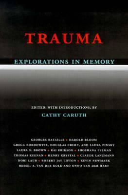 Trauma: Explorations in Memory