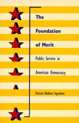 The Foundation of Merit: Public Service in American Democracy