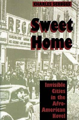 Sweet Home: Invisible Cities in the Afro-American Novel
