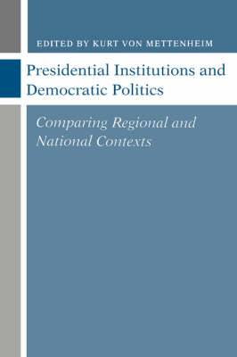 Presidential Institutions and Democratic Politics