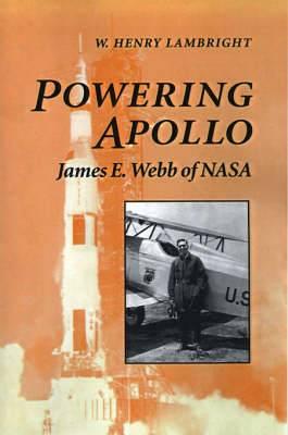 Powering Apollo: James E. Webb of NASA